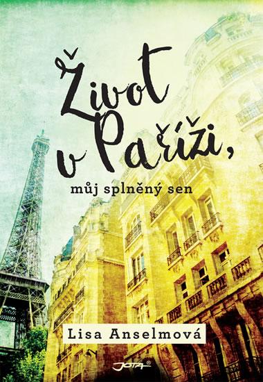 Život v Paříži - můj splněný sen