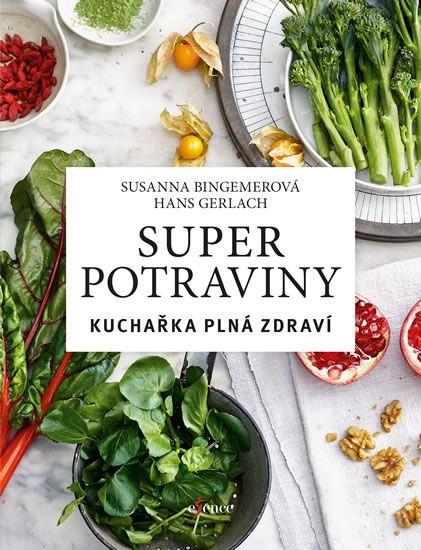 Soutěž o 3 výtisky knihy Superpotraviny - kuchařka plná zdraví