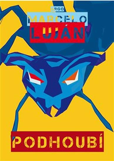 Podhoubí Marcela Lujána je těžko zařaditelný příběh, který se vám dostane pod kůži