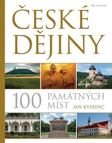 České dějiny - 100 památných míst: výpravný titul Jana Kvirence je skvostem pro milovníky cestování a historie