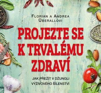 Soutěž o 2 výtisky knihy Projezte se k trvalému zdraví (Florian a Andrea Überallovi)