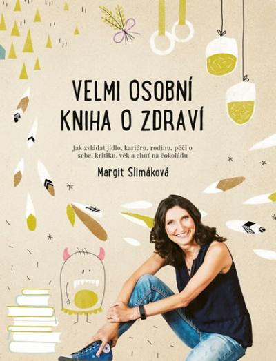 obálka knihy Margit Slimákové Velmi osobní kniha o zdraví