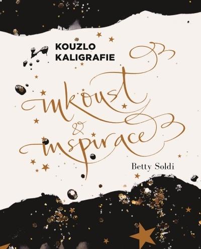 Soutěž o 3 výtisky knihy Kouzlo kaligrafie: Inkoust a inspirace