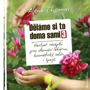 Soutěž o 3 výtisky knihy Aleny Thomas Děláme si to doma sami 3