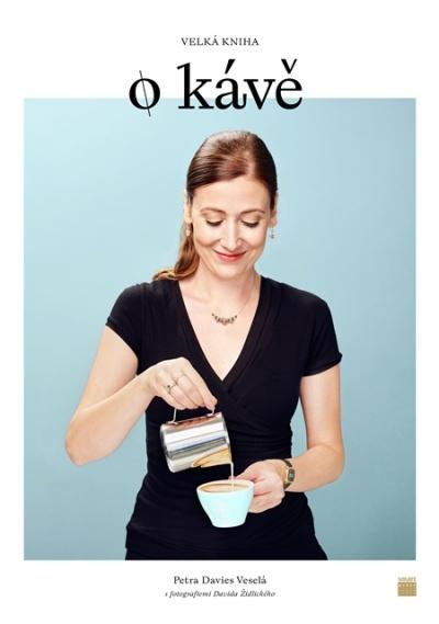 Velká kniha o kávě od Petry Davies Veselé je studnicí informací pro všechny kávomily