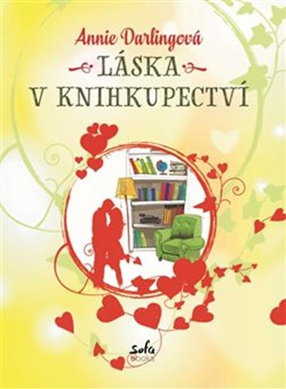 Láska v knihkupectví od Annie Darlingové je milým a upovídaným románkem