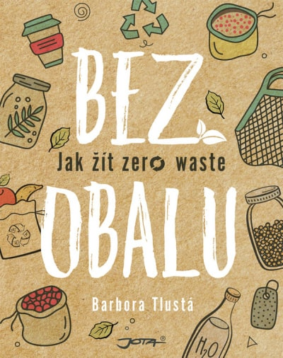 Bez obalu - Jak žít zero waste - moderní životní styl