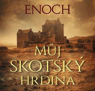 Historická romantická série Suzanne Enoch je zábavná. Ani Můj skotský hrdina nevybočuje