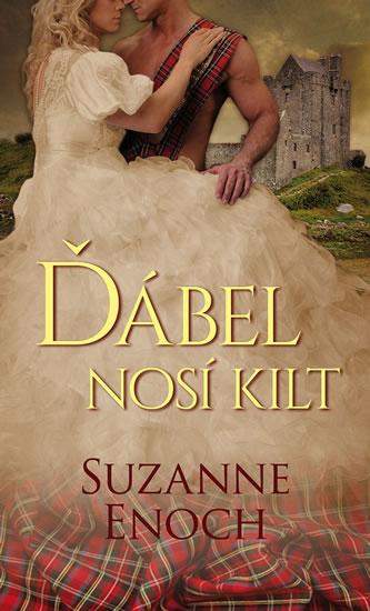 Ďábel nosí kilt - nová skotská romantická série Suzanne Enoch