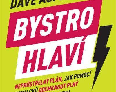 Soutěž o 3 výtisky knihy: Dave Asprey Bystrohlaví