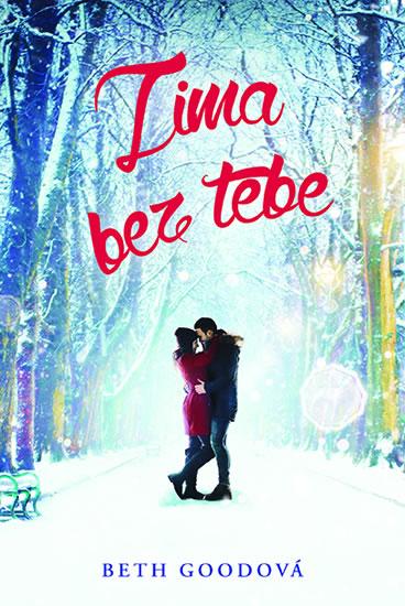 Zima bez tebe od Beth Goodová je příjemnou romantikou, u které je zakázáno přemýšlet