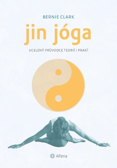 Soutěž o 3 výtisky knihy Bernie Clark: Jin jóga