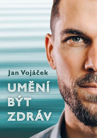 Umění být zdráv - Jan Vojáček se snaží probudit v národu vlastní odpovědnost za zdraví