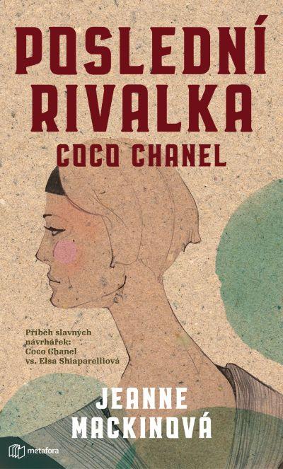Soutěž o 3 výtisky knihy Poslední rivalka Coco Chanel