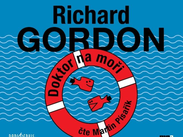 Doktor na moři od Richarda Gordona – suchý britský humor se díky Martinu Písaříkovi dostal na ještě  vyšší úroveň