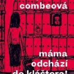Máma odchází do kláštera! od Stéphanie Cobmeové: Lehce úsměvná kniha s poselstvím