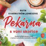Soutěž o 3 výtisky knihy Ruth Kvarnström-Jonesové: Pekárna svůní skořice
