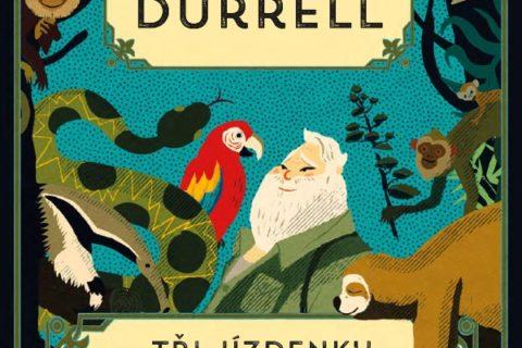 Tři jízdenky do Dobrodružství: s Geraldem Durrellem s humorem za zvířaty