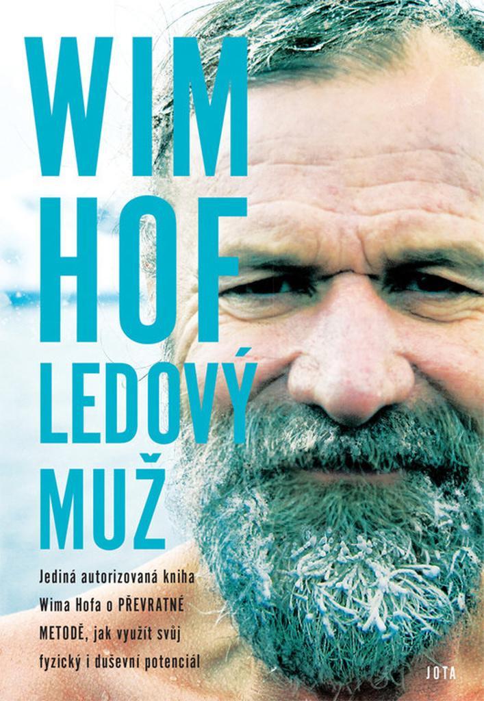 Wim Hof - Ledový muž, který spustil otužovací vlnu