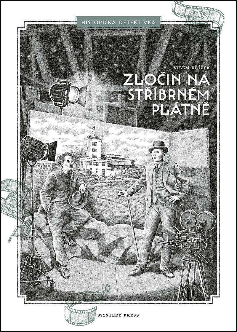 Zločin na stříbrném plátně: do první republiky v historické detektivce Viléma Křížka