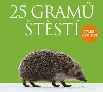 25 gramů štěstí (Massimo Vacchetta, Antonella Tomaselli): o malých zvířátkách, která si není složité zamilovat