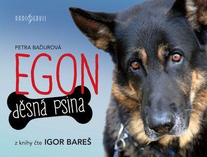 Egon: Děsná psina od Petry Baďurové s hlasem Igora Bareše je skutečně úsměvným zážitkem