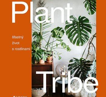 Soutěž o 3 výtisky knihy Plant Tribe – šťastný život s rostlinami